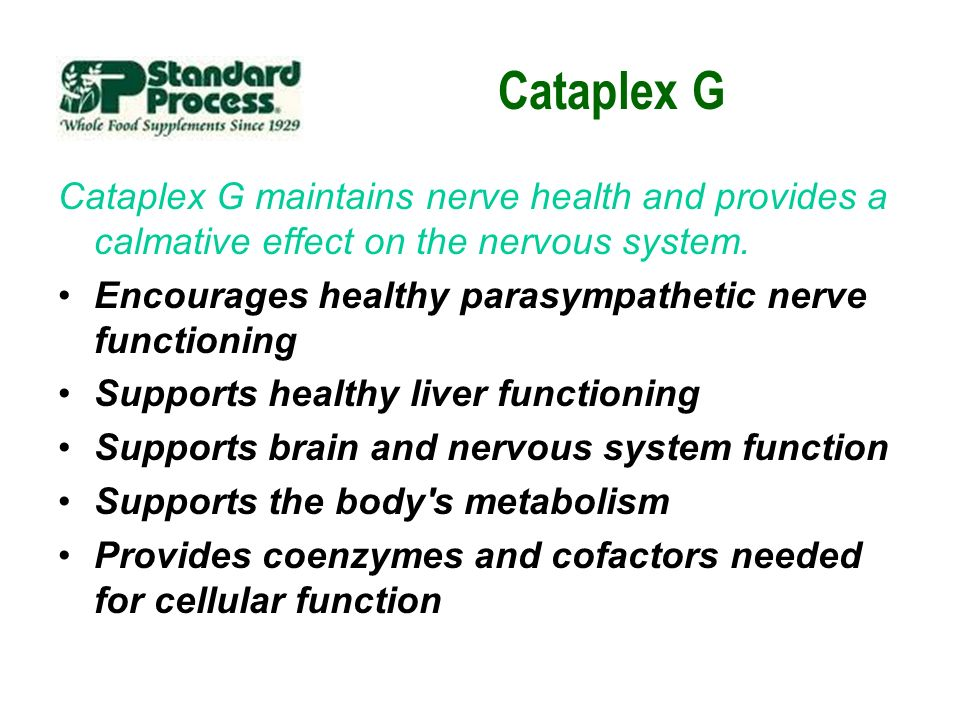 Cataplex G Cataplex G maintains nerve health and provides a calmative effect on the nervous system.