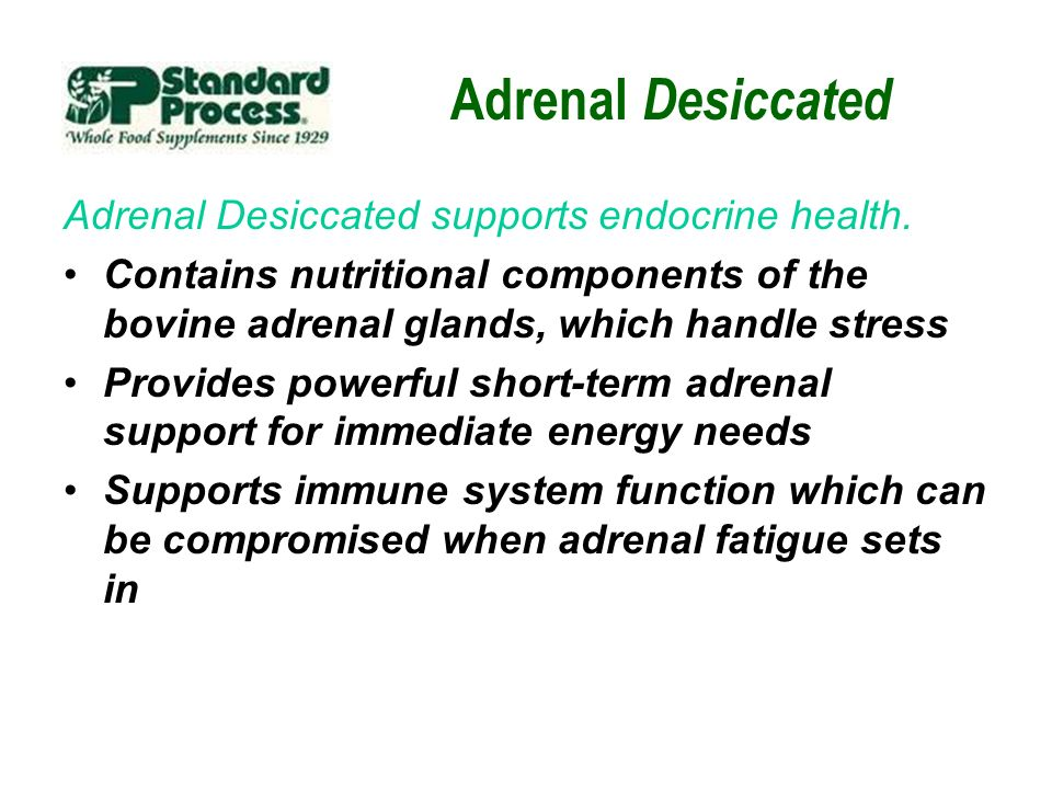Adrenal Desiccated Adrenal Desiccated supports endocrine health.