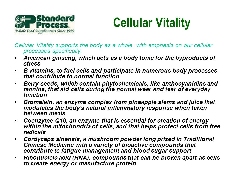 Cellular Vitality Cellular Vitality supports the body as a whole, with emphasis on our cellular processes specifically.