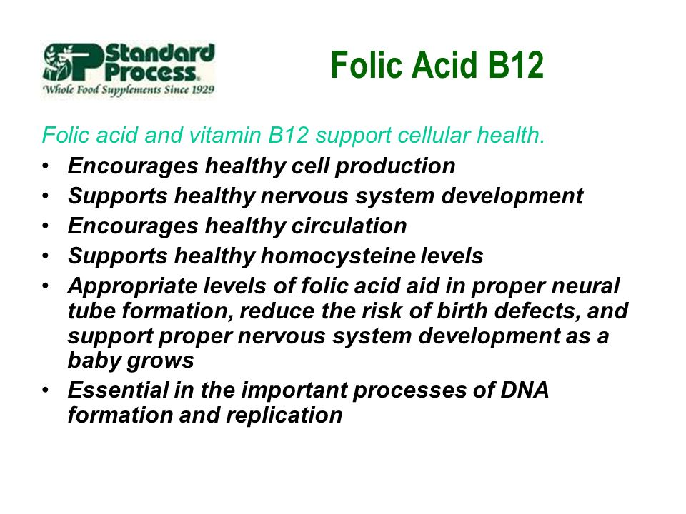 Folic Acid B12 Folic acid and vitamin B12 support cellular health.