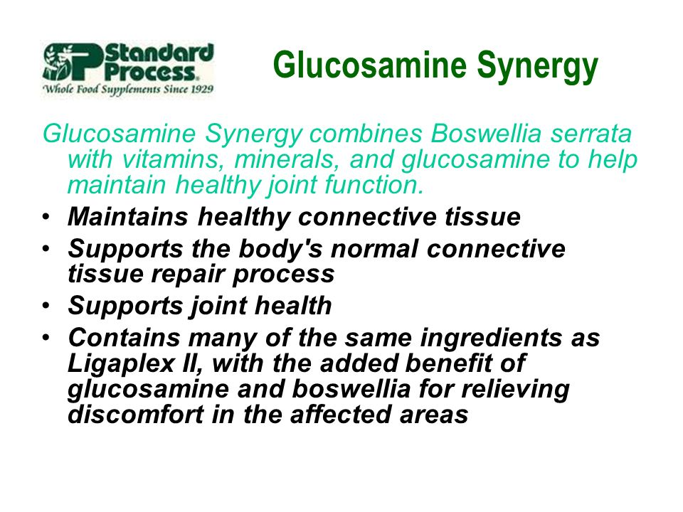 Glucosamine Synergy Glucosamine Synergy combines Boswellia serrata with vitamins, minerals, and glucosamine to help maintain healthy joint function.