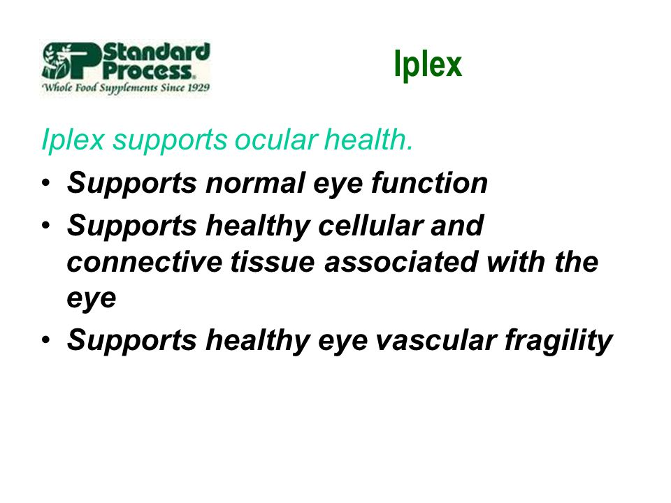 Iplex Iplex supports ocular health. Supports normal eye function