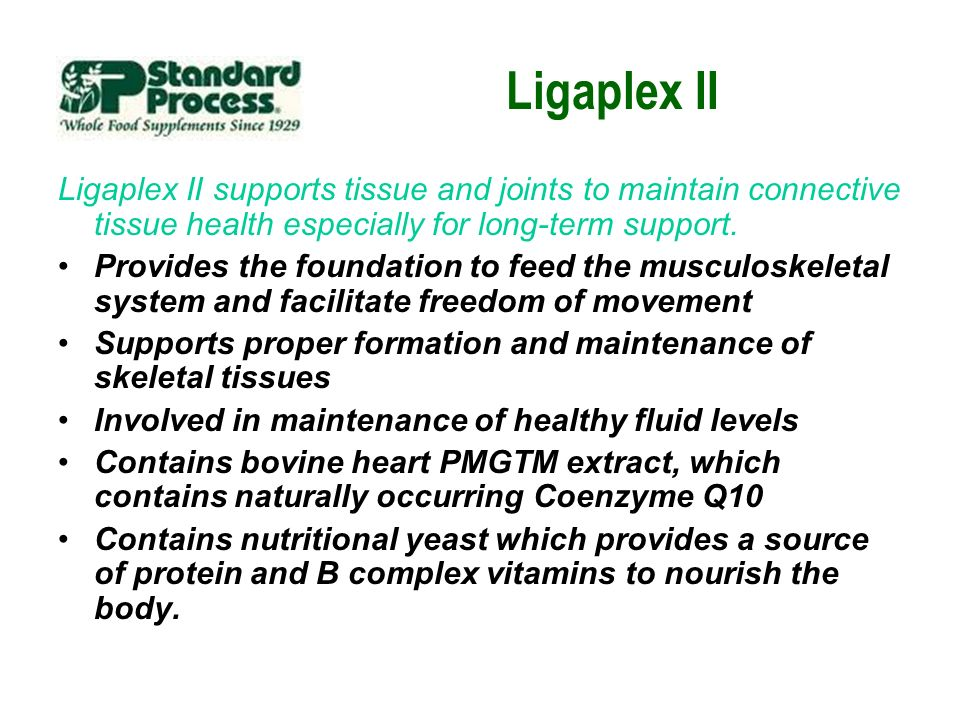 Ligaplex II Ligaplex II supports tissue and joints to maintain connective tissue health especially for long-term support.