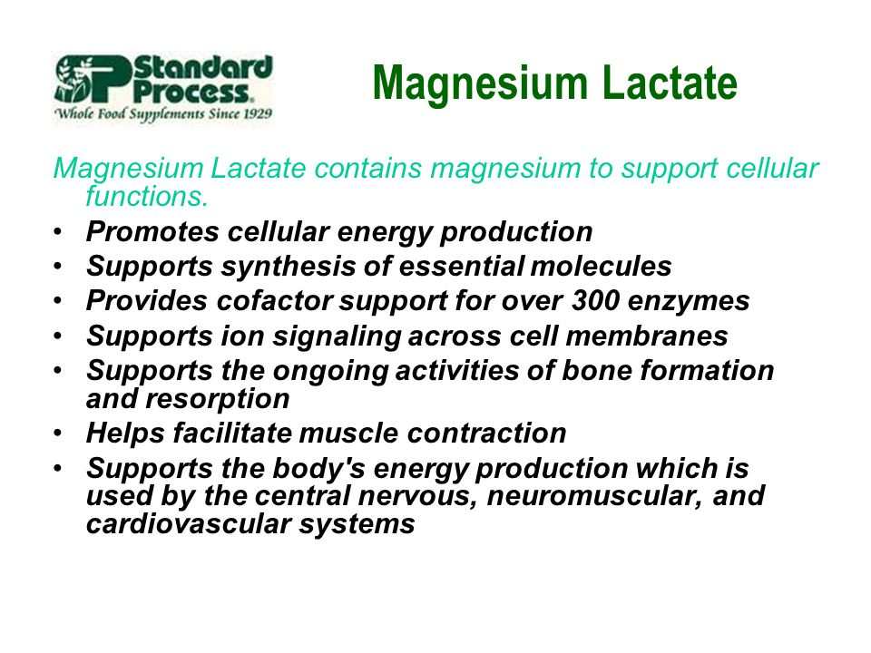 Magnesium Lactate Magnesium Lactate contains magnesium to support cellular functions. Promotes cellular energy production.