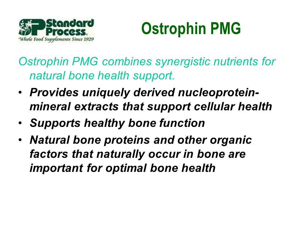Ostrophin PMG Ostrophin PMG combines synergistic nutrients for natural bone health support.