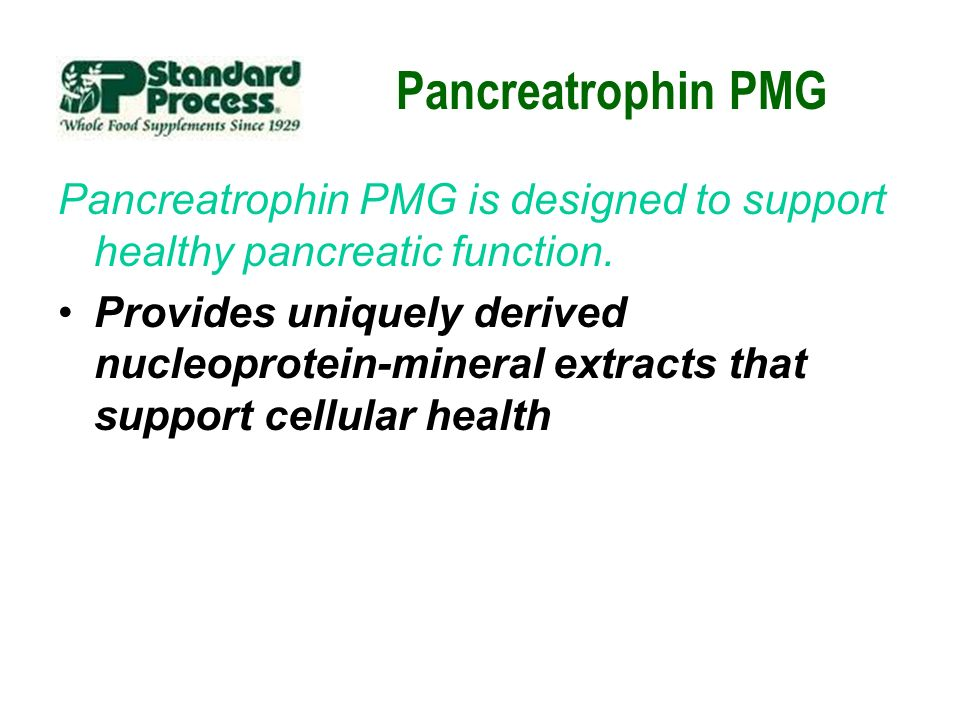 Pancreatrophin PMG Pancreatrophin PMG is designed to support healthy pancreatic function.