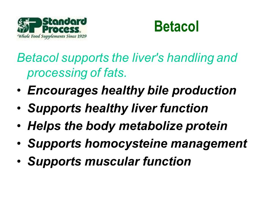 Betacol Betacol supports the liver s handling and processing of fats.