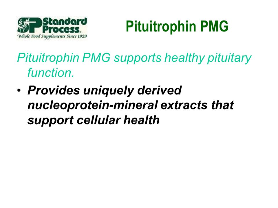 Pituitrophin PMG Pituitrophin PMG supports healthy pituitary function.