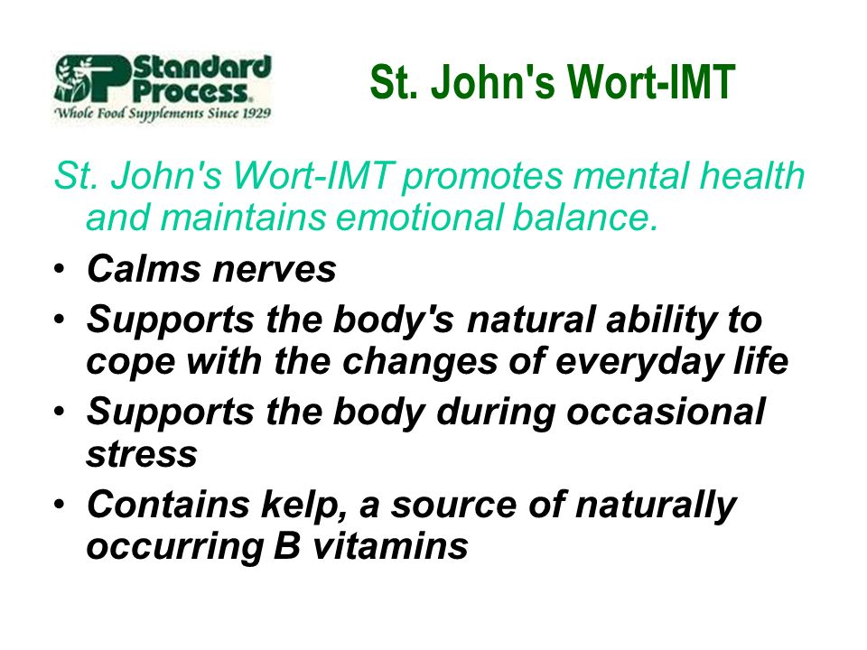 St. John s Wort-IMT St. John s Wort-IMT promotes mental health and maintains emotional balance. Calms nerves.