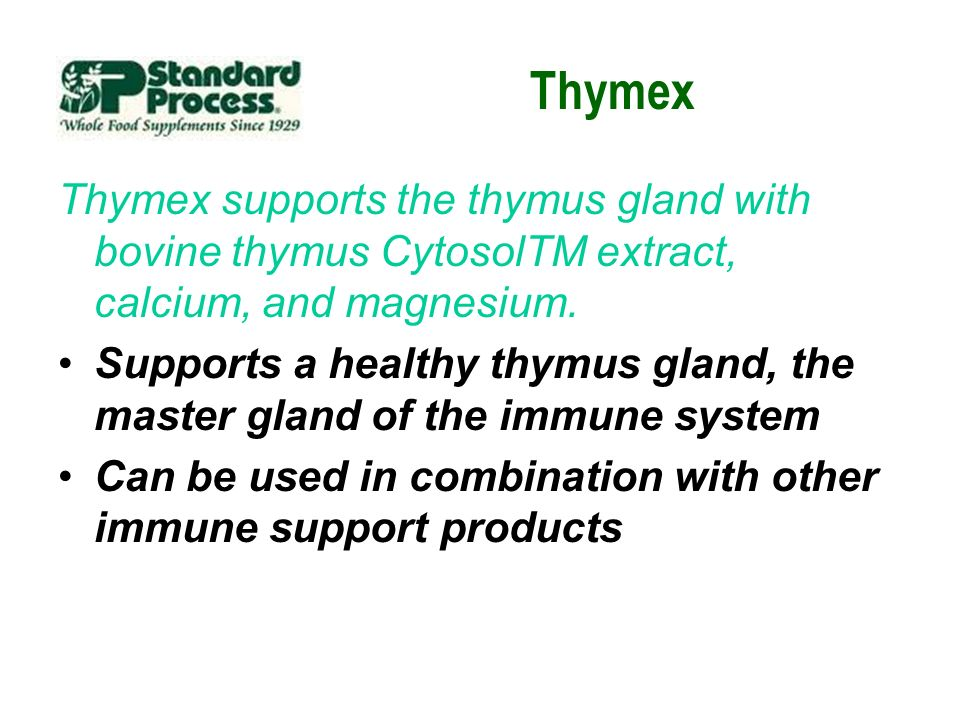 Thymex Thymex supports the thymus gland with bovine thymus CytosolTM extract, calcium, and magnesium.