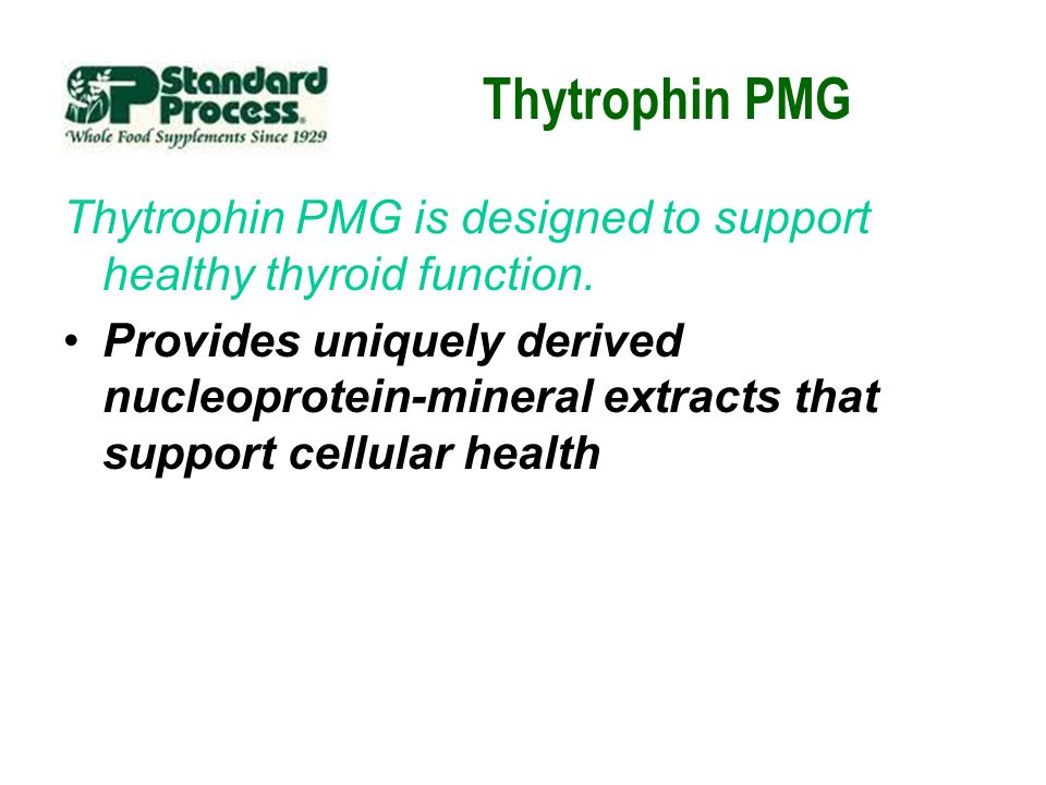 Thytrophin PMG Thytrophin PMG is designed to support healthy thyroid function.