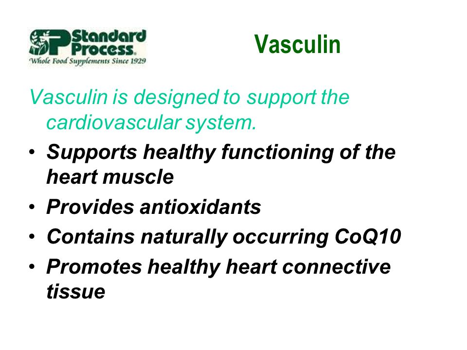 Vasculin Vasculin is designed to support the cardiovascular system.
