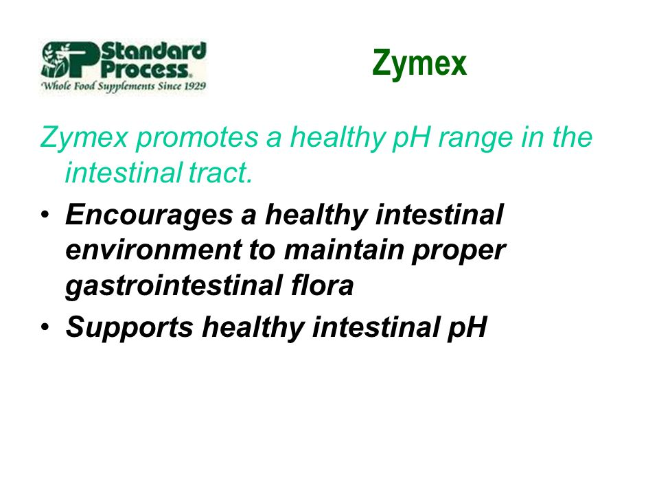 Zymex Zymex promotes a healthy pH range in the intestinal tract.