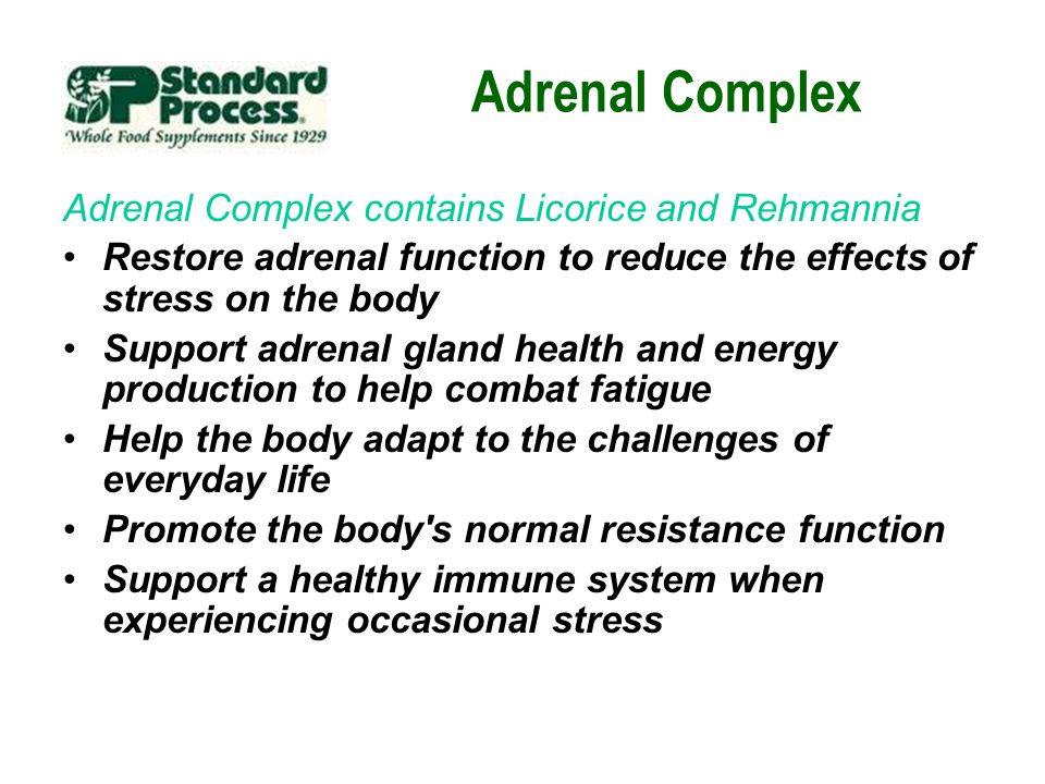 Adrenal Complex Adrenal Complex contains Licorice and Rehmannia