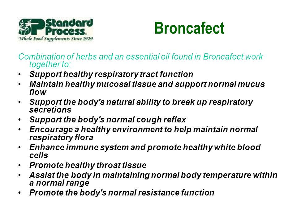 Broncafect Combination of herbs and an essential oil found in Broncafect work together to: Support healthy respiratory tract function.