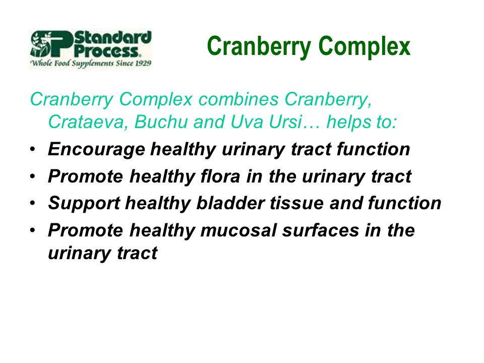 Cranberry Complex Cranberry Complex combines Cranberry, Crataeva, Buchu and Uva Ursi… helps to: Encourage healthy urinary tract function.