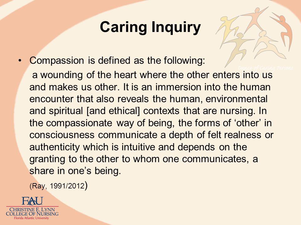 Caring Inquiry Compassion is defined as the following: