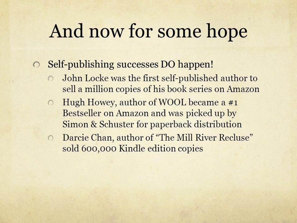 And now for some hope Self-publishing successes DO happen!
