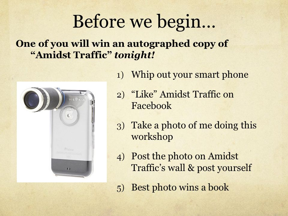 Before we begin…One of you will win an autographed copy of Amidst Traffic tonight! Whip out your smart phone.