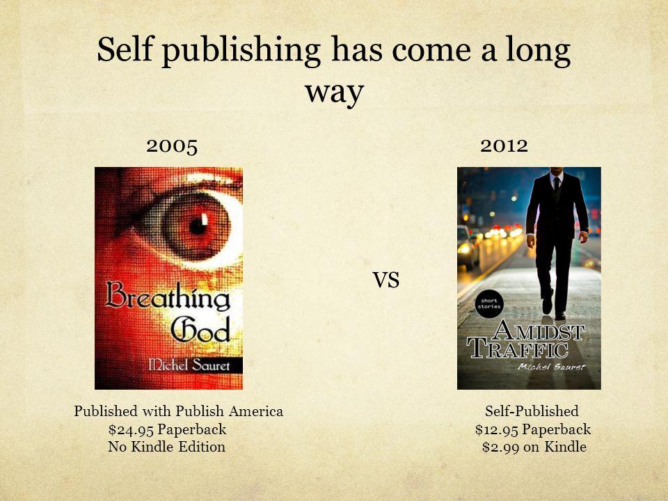 Self publishing has come a long way