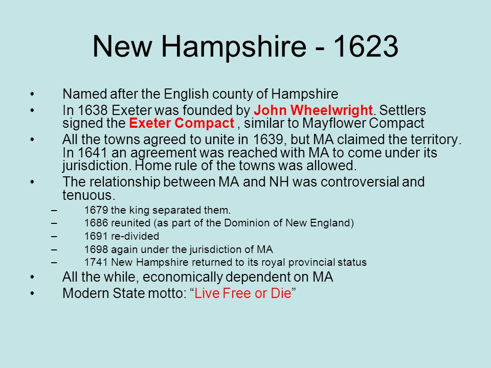 New Hampshire - 1623 Named after the English county of Hampshire