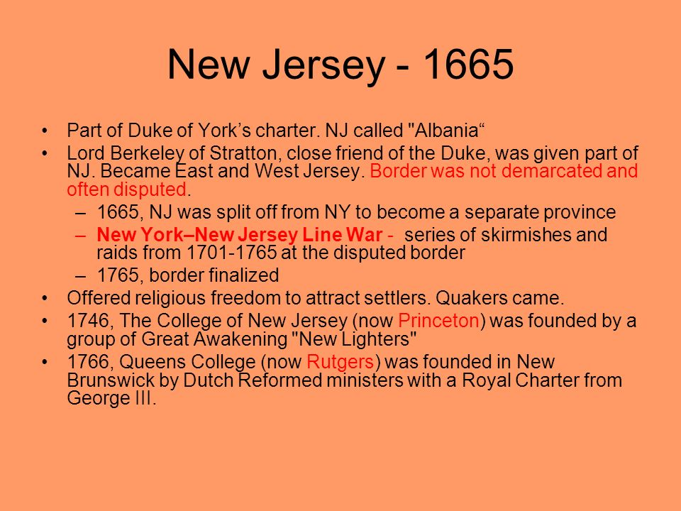 New Jersey - 1665 Part of Duke of York's charter. NJ called Albania