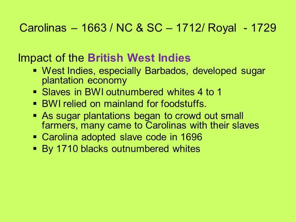Carolinas – 1663 / NC & SC – 1712/ Royal - 1729