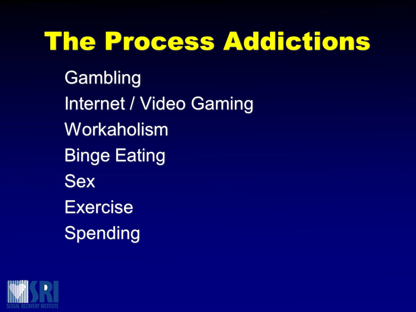 The Process Addictions