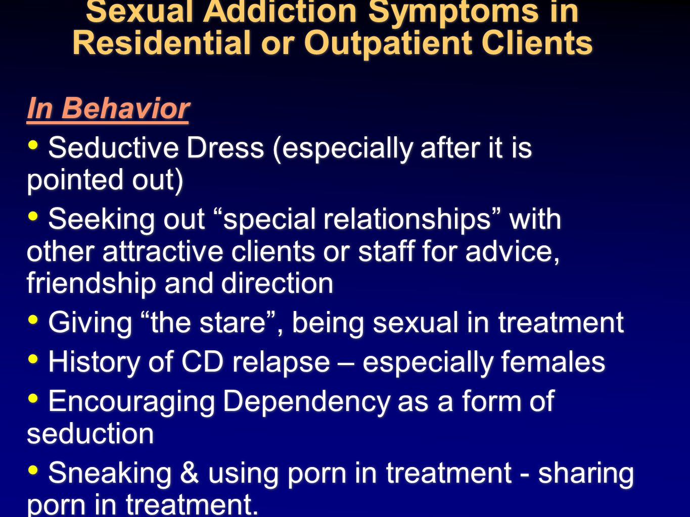 Sexual Addiction Symptoms in Residential or Outpatient Clients
