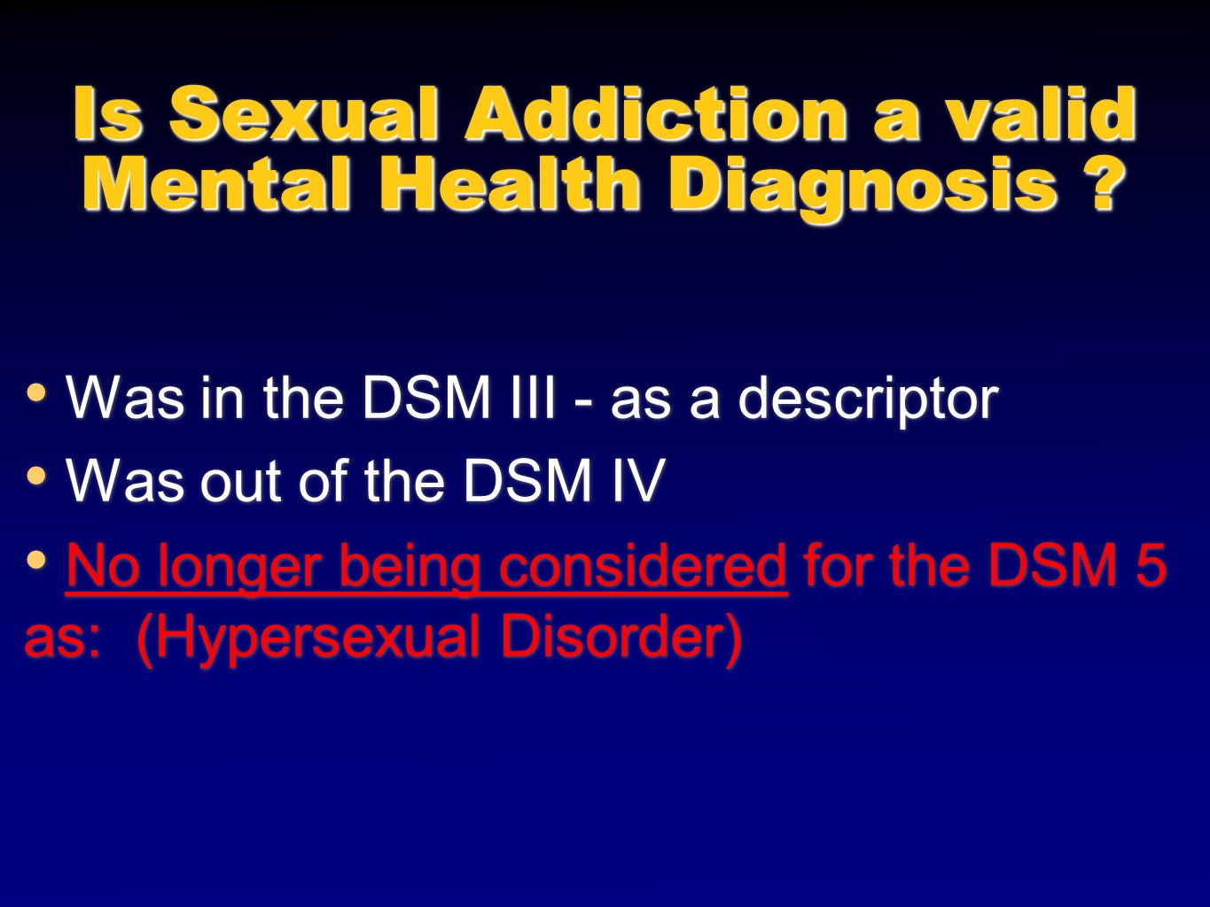 Is Sexual Addiction a valid Mental Health Diagnosis