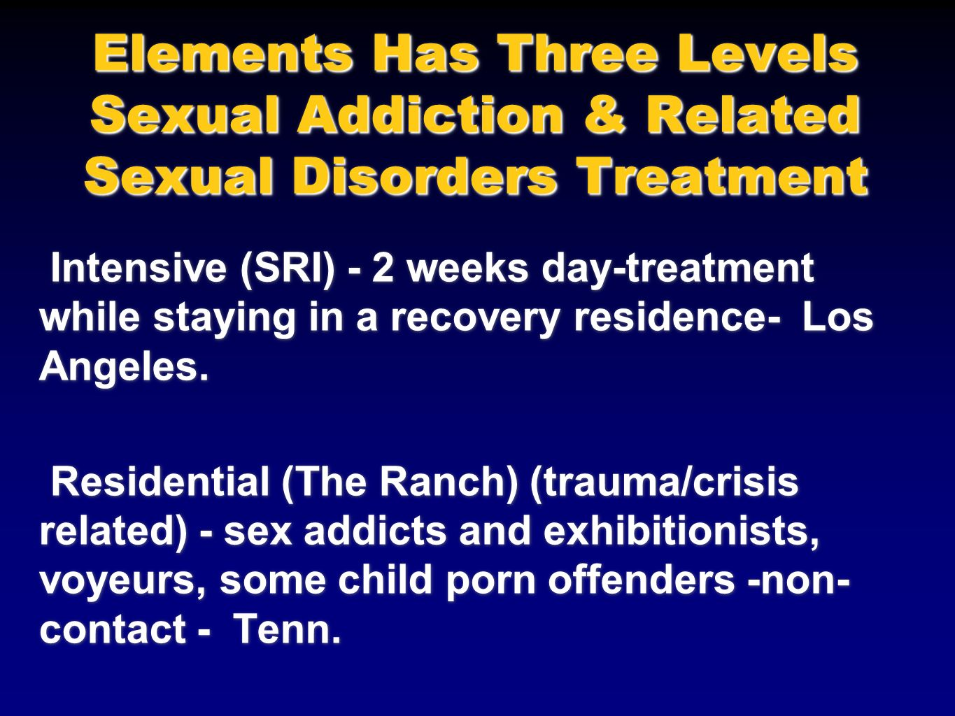 Elements Has Three Levels Sexual Addiction & Related Sexual Disorders Treatment