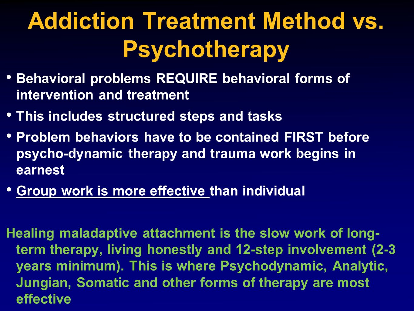 Addiction Treatment Method vs. Psychotherapy