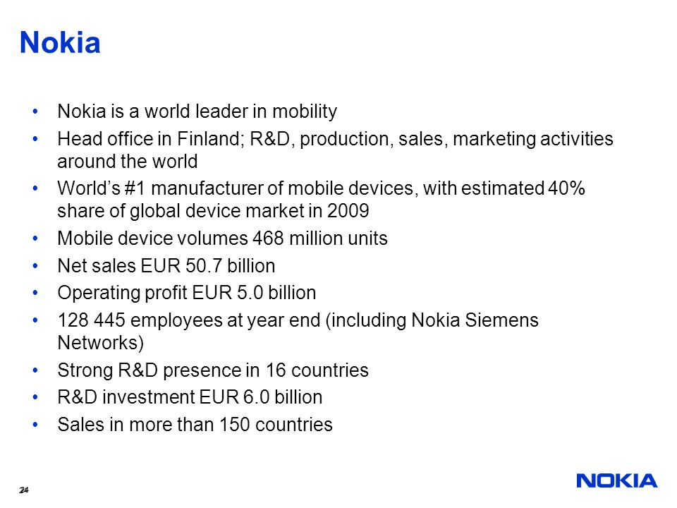 Nokia Nokia is a world leader in mobility