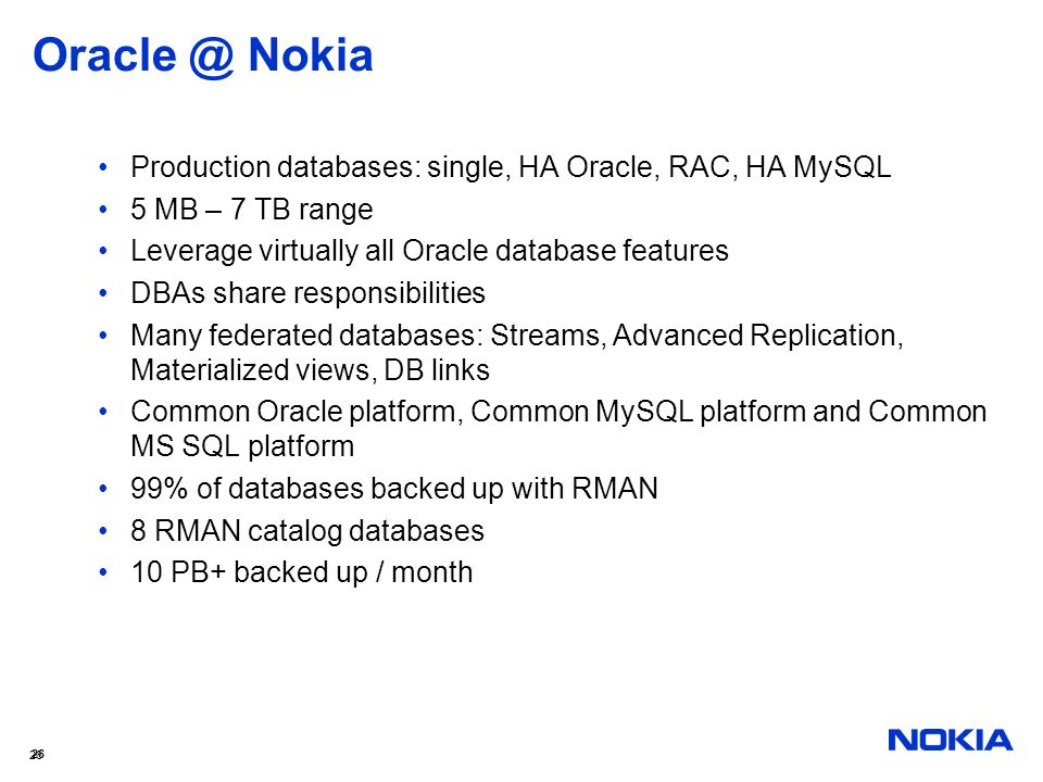 Nokia Production databases: single, HA Oracle, RAC, HA MySQL