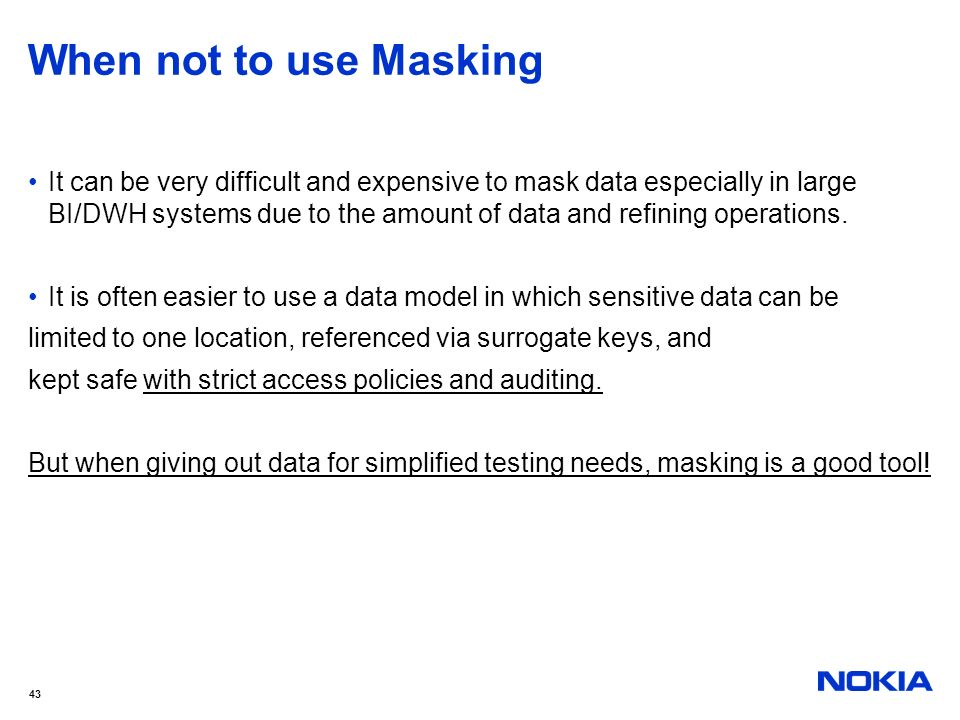 When not to use Masking