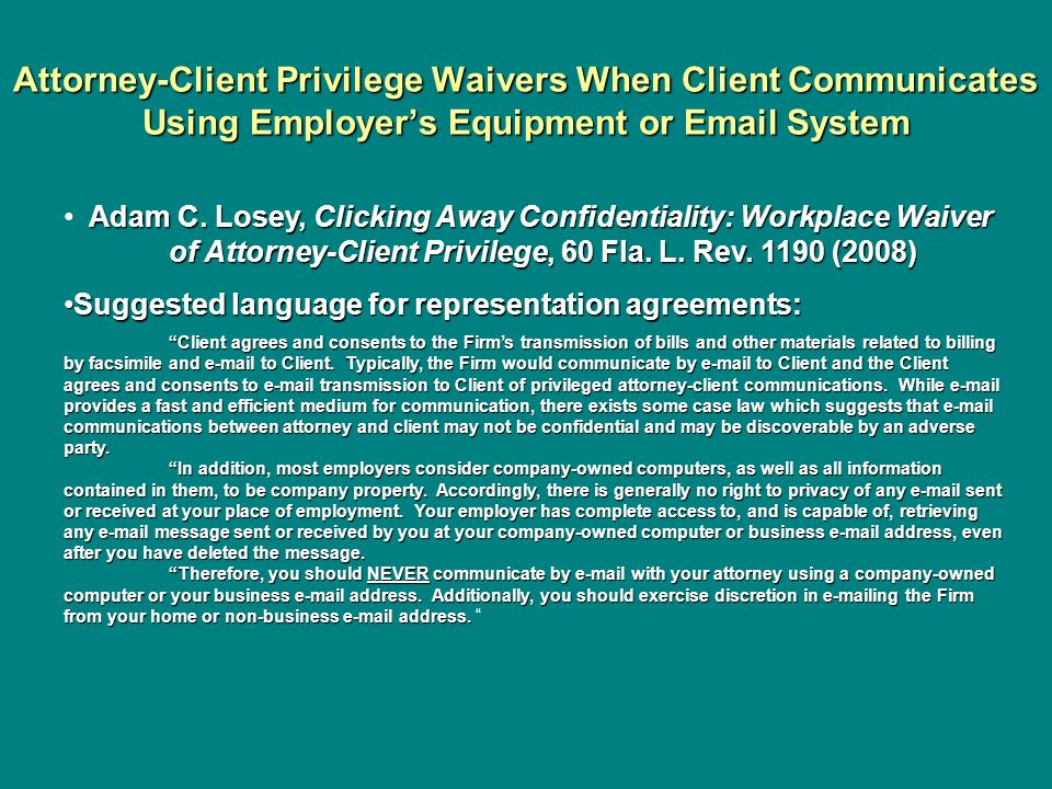 Attorney-Client Privilege Waivers When Client Communicates Using Employer's Equipment or Email System
