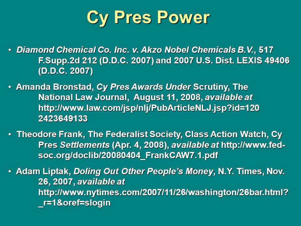 Cy Pres Power Diamond Chemical Co. Inc. v. Akzo Nobel Chemicals B.V., 517 F.Supp.2d 212 (D.D.C. 2007) and 2007 U.S. Dist. LEXIS 49406 (D.D.C. 2007)