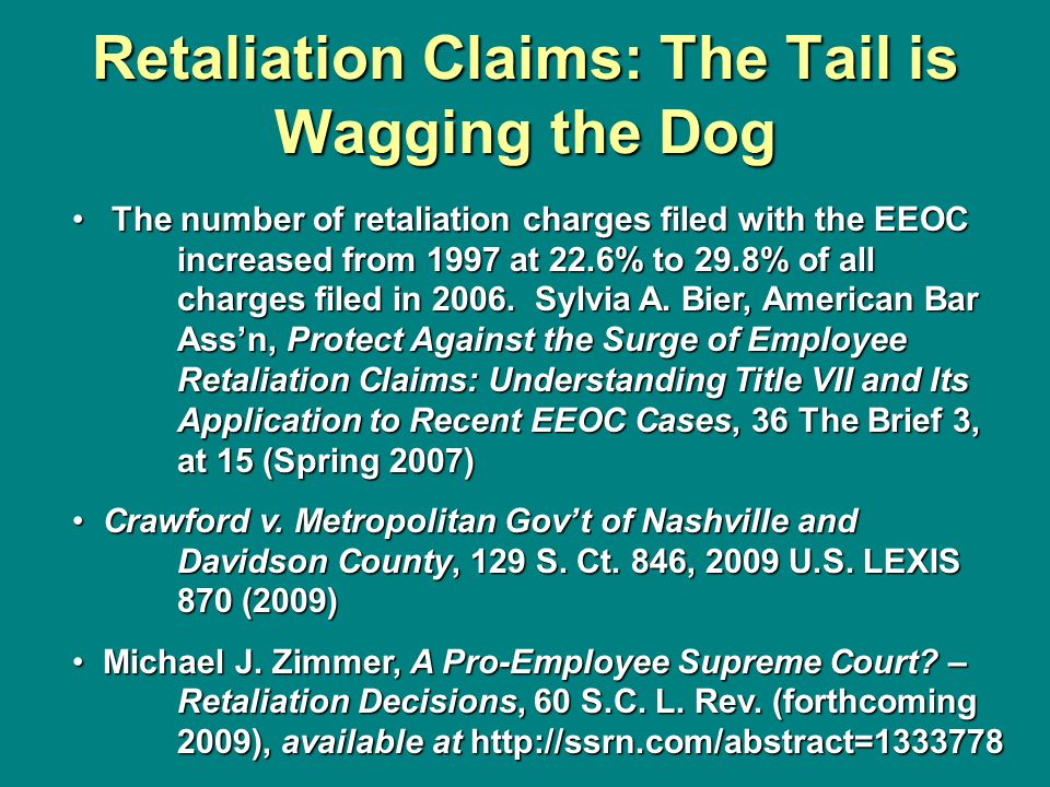 Retaliation Claims: The Tail is Wagging the Dog