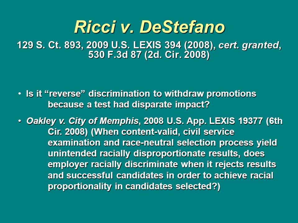 Ricci v. DeStefano 129 S. Ct. 893, 2009 U.S. LEXIS 394 (2008), cert. granted, 530 F.3d 87 (2d. Cir. 2008)