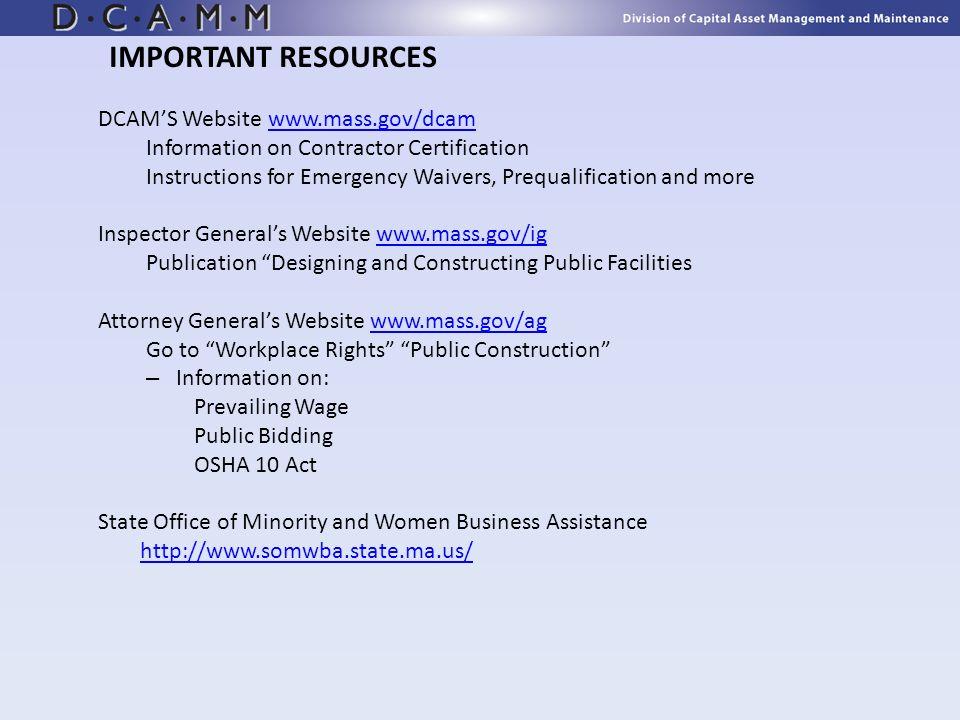 IMPORTANT RESOURCES DCAM'S Website www.mass.gov/dcam