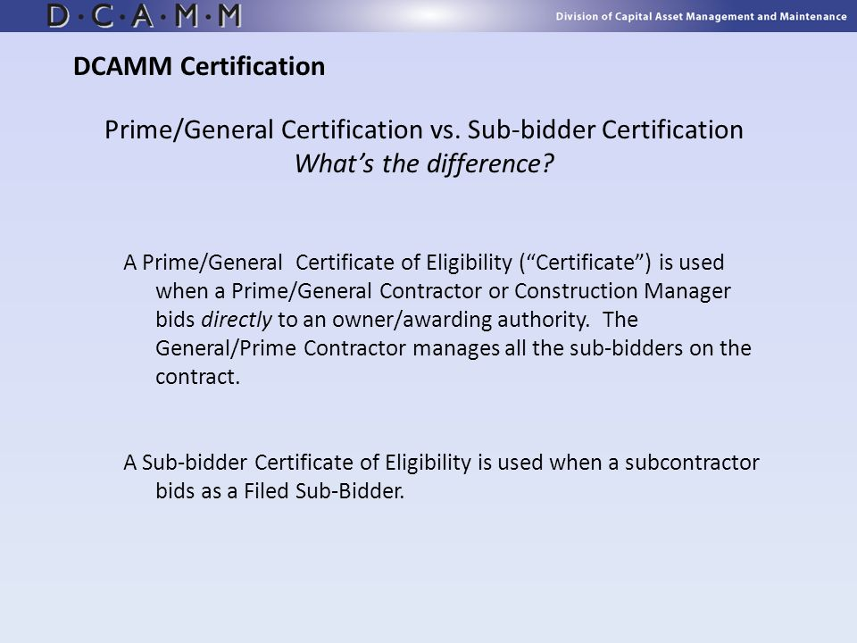 DCAMM Certification Prime/General Certification vs. Sub-bidder Certification What's the difference