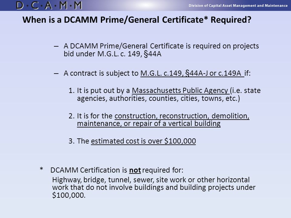 When is a DCAMM Prime/General Certificate* Required