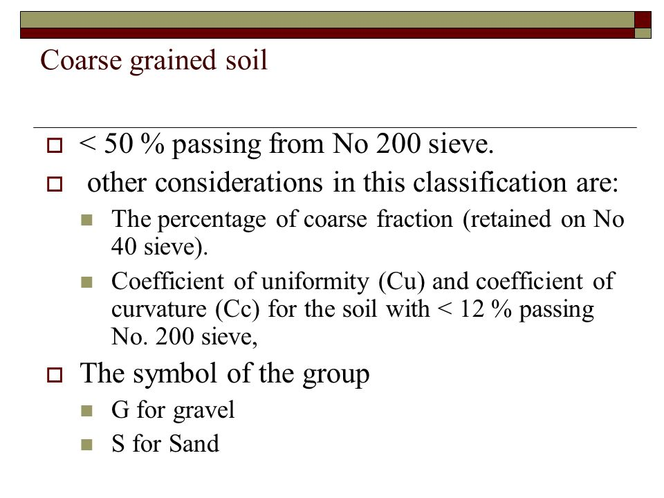 < 50 % passing from No 200 sieve.