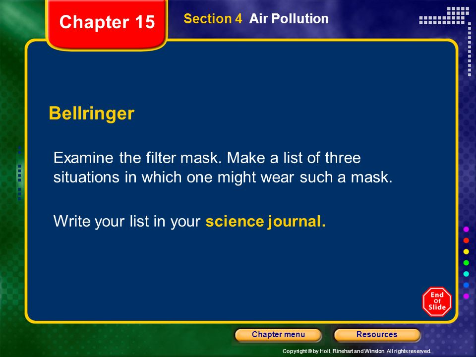 Chapter 15Section 4 Air Pollution. Bellringer. Examine the filter mask. Make a list of three situations in which one might wear such a mask.