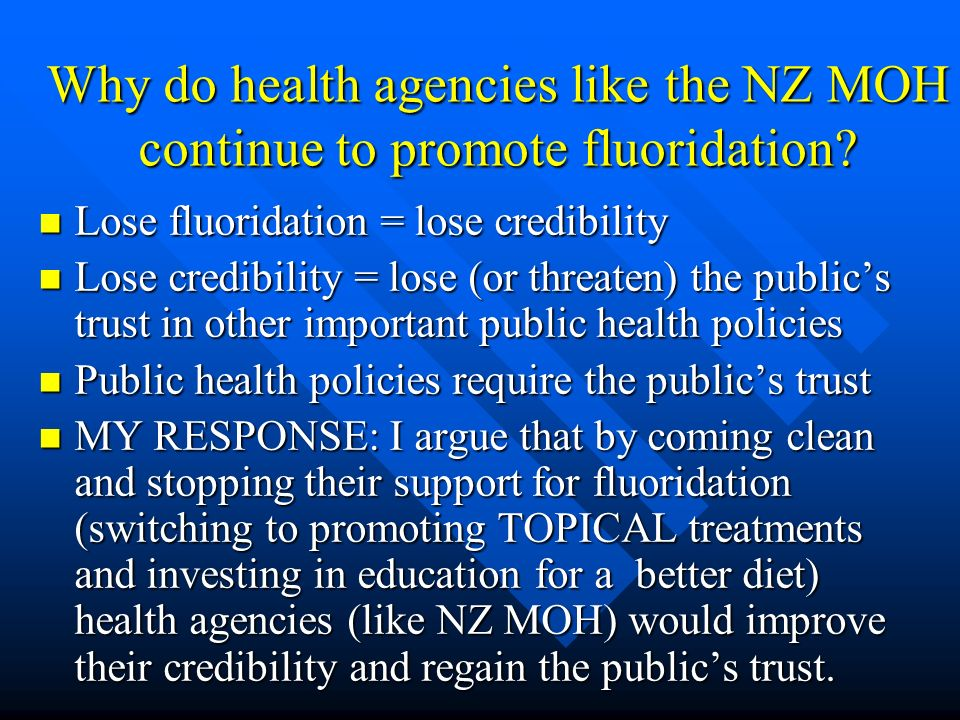 Why do health agencies like the NZ MOH continue to promote fluoridation