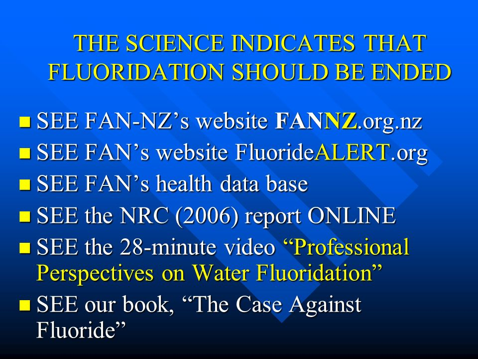 THE SCIENCE INDICATES THAT FLUORIDATION SHOULD BE ENDED