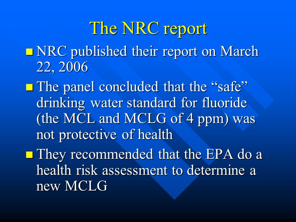The NRC report NRC published their report on March 22, 2006