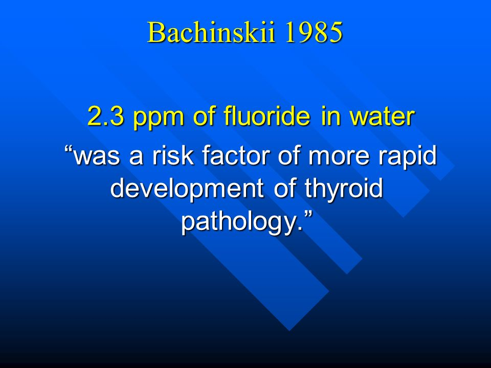 Bachinskii 1985 2.3 ppm of fluoride in water
