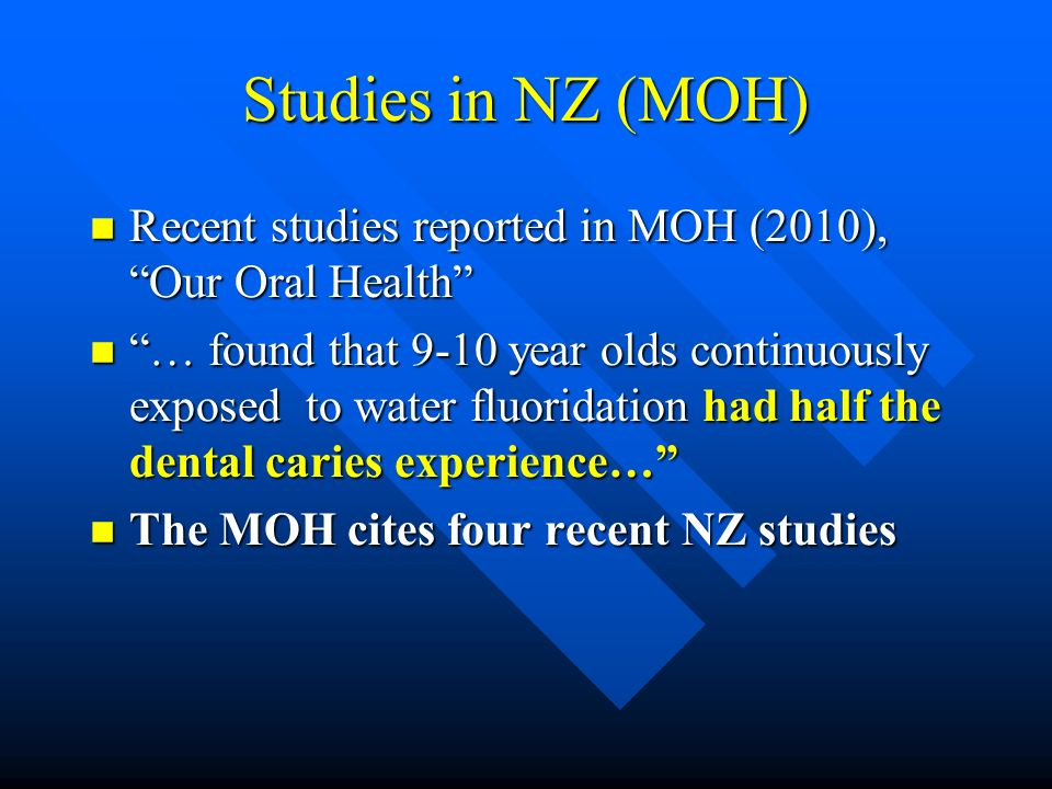 Studies in NZ (MOH) Recent studies reported in MOH (2010), Our Oral Health