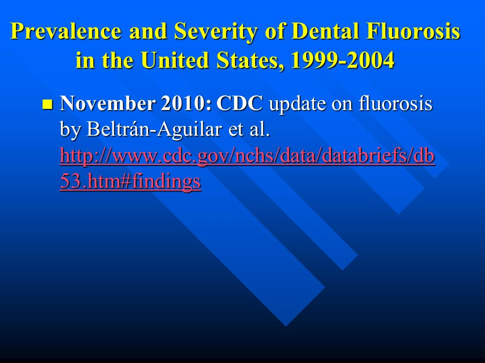 Prevalence and Severity of Dental Fluorosis in the United States,